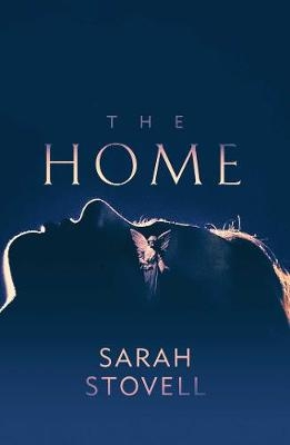 Cover for The Home by Sarah Stovell