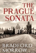 The Prague Sonata by Bradford (Author) Morrow