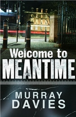 Welcome to Meantime by Murray Davies