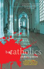 Bad Catholics by James Green