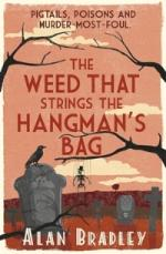 Cover for The Weed that Strings the Hangman's Bag by Alan Bradley