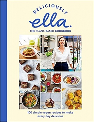 Deliciously Ella The Plant-Based Cookbook 100 simple vegan recipes to make every day delicious