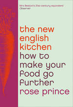 Cover for The New English Kitchen Changing the Way You Shop, Cook and Eat by Rose Prince