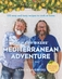 The Hairy Bikers' Mediterranean Adventure by Hairy Bikers