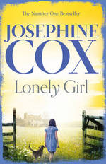 Cover for Lonely Girl by Josephine Cox