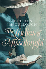 Cover for The Ladies of Missalonghi by Colleen Mccullough
