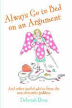 Always Go to Bed on an Argument by Deborah Ross