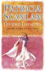 Divided Loyalties by Patricia Scanlan