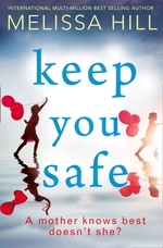 Cover for Keep You Safe by Melissa Hill