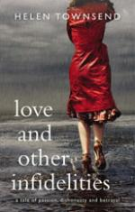 Love and Other Infidelities by Helen Townsend