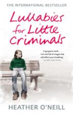 Cover for Lullabies for Little Criminals by Heather O'neill