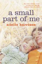 Cover for A Small Part of Me by Noelle Harrison