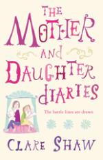 The Mother and Daughter Diaries by Clare Shaw