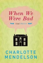 Cover for When We Were Bad by Charlotte Mendelson