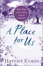 A Place for Us: Part 2 by Harriet Evans