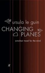Changing Planes by Ursula Le Guin