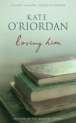 Loving Him by Kate O'Riordan