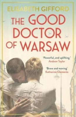 Cover for The Good Doctor of Warsaw by Elisabeth Gifford