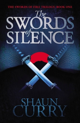 Swords of Silence: Book 1: The Swords of Fire Trilogy