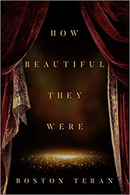 Cover for How Beautiful They Were by Boston Teran