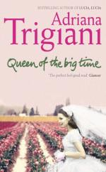 Queen Of The Big Time by Adriana Trigiani