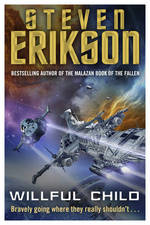 Cover for Willful Child by Steven Erikson