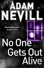 Cover for No One Gets Out Alive by Adam Nevill