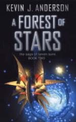 A Forest of Stars : The Saga of Seven Suns - Book 2 by Kevin J Anderson