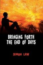 Cover for Bringing Forth the End of Days by Simon Law
