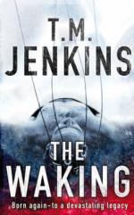 The Waking by T M Jenkins