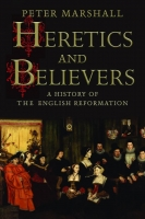 Book Cover for Heretics and Believers A History of the English Reformation by Peter Marshall