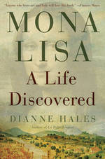 Mona Lisa A Life Discovered by Dianne Hales
