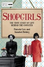 Cover for Shopgirls The True Story of Life Behind the Counter by Dr. Pamela Cox, Annabel Hobley
