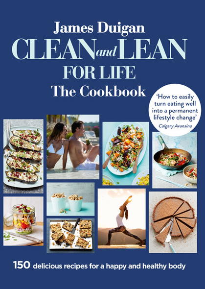 Cover for Clean and Lean for Life: The Cookbook by James Duigan