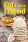 Fat is our Friend by Sammy Pepys