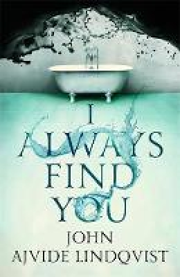 Cover for I Always Find You by John Ajvide Lindqvist