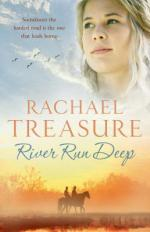 Cover for River Run Deep by Rachael Treasure