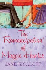 The Romancipation of Maggie Hunter by Jane Sigaloff