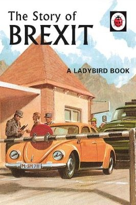 Cover for The Story of Brexit by Jason Hazeley, Joel Morris