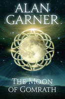 Cover for The Moon of Gomrath by Alan Garner