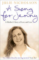 Cover for A Song for Jenny : A Mother's Story of Love and Loss by Julie Nicholson