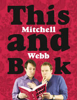 This Mitchell and Webb Book by David Mitchell, Robert Webb