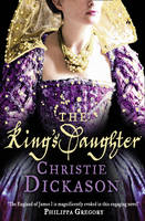 Cover for The King's Daughter by Christie Dickason