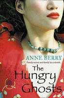 Cover for The Hungry Ghosts by Anne Berry