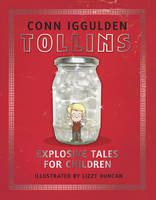 Tollins: Explosive Tales for Children by Conn Iggulden