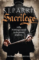 Cover for Sacrilege by S. J. Parris