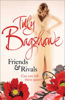 Cover for Friends and Rivals by Tilly Bagshawe