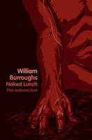 Naked Lunch : The Restored Text by William Burroughs