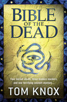 Cover for The Bible of the Dead by Tom Knox