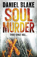 Cover for Soul Murder by Daniel Blake